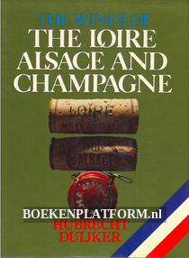 The Wines of the Loire, Alsace and Champagne