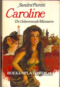 Caroline, De Onbevreesde Minnares