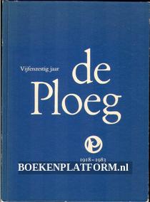 Vijfenzestig jaar De Ploeg 1918-1983
