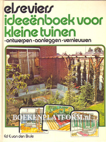 Elseviers ideeënboek voor kleine tuinen