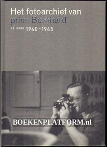 Het fotoarchief van prins Bernhard, de jaren 1940-1945