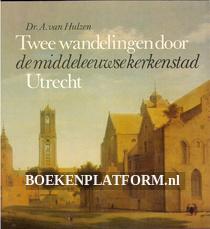 Twee wandelingen door de middeleeuwse kerkenstad Utrecht