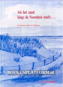 Als het zand langs de Noordzee stuift...