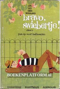 Bravo, Swiebertje, deel 1