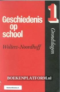 Geschiedenis op school 1 Grondslagen