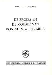 De broers en de moeder van koningin Wilhelmina