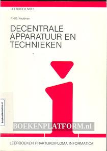 Decentrale apparatuur en technieken