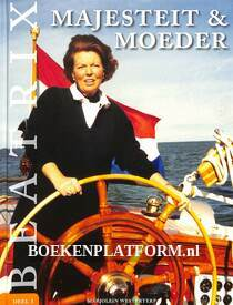 Beatrix Majesteit & Moeder