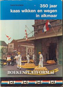 350 jaar kaas wikken en wegen in Alkmaar
