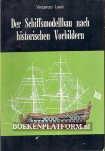Der Schiffsmodellbau nach historischen Volbildern
