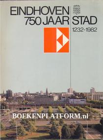 Eindhoven 750 jaar stad 1232-1982