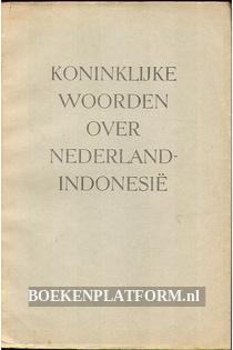 Koninklijke woorden over Nederland-Indonesie