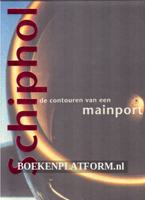 Schiphol de contouren van een Mainport