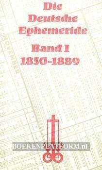 Die Deutsche Ephemeride I 1850-1889