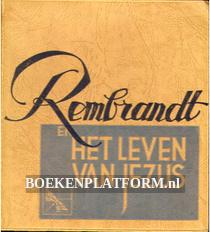 Rembrandt en het leven van Jezus