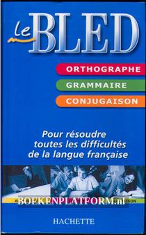 Le Bled, Ortographe, Grammaire, Conjugaison