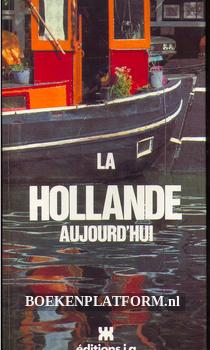 La Hollande aujourd'hui