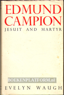 Edmund Campion Jesuit and Martyr