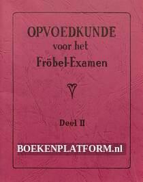 Opvoedkunde voor het Fröbel-Examen II