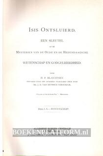 Isis ontsluierd oude en nieuwe mysteriën I. A