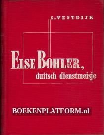 Else Bohler, Duitsch dienstmeisje