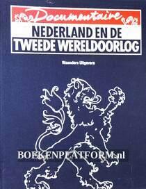 Nederland en de Tweede Wereldoorlog **