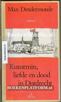 Kunstmin, liefde en dood in Dordrecht