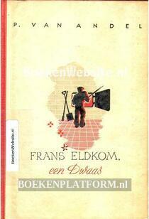 Frans Eldkom, een dwaas