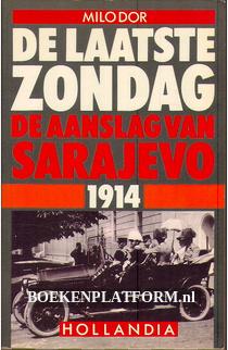 De laatste zondag, de aanslag van Sarajevo 1914
