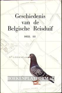 Geschiedenis van de Belgische reisduif III