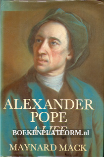 Alexander Pope, A Life