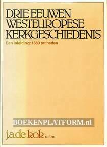 Drie eeuwen Westeuropese kerkgeschiedenis