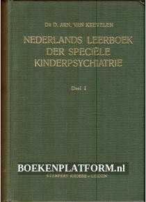 Nederlands leerboek der speciele kinderpsychiatrie I