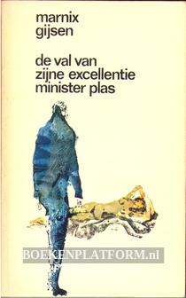 De val van zijne excellentie minister Plas