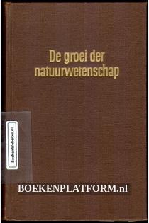 De groei der natuur- wetenschap