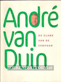 Andre van Duin, de glans van de eenvoud