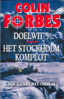 Doelwit 5, Het Stockholm komplot