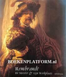 Rembrandt: De meester & zijn werkplaats
