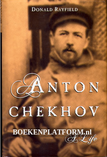 Anton Chekhov, A Life