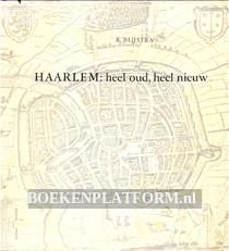 Haarlem, heel oud, heel nieuw