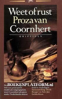 Weet of rust, Proza van Coornhert