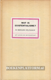 Wat is existentialisme?