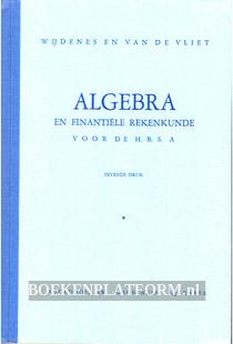 Algebra en financiele rekenkunde voor de H.B.S.  A
