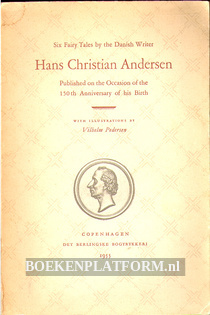 Six Fairy Tales by the Danish Writer Hans Christiaan Andersen