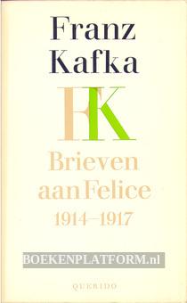 Brieven aan Felice 1914 / 1917