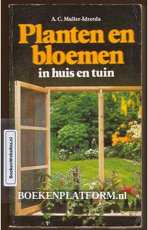 Planten en bloemen in huis en tuin