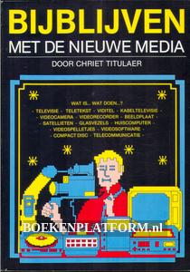 Bijblijven met de nieuwe media