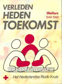 Verleden, heden, toekomst Welfare 1948-1988