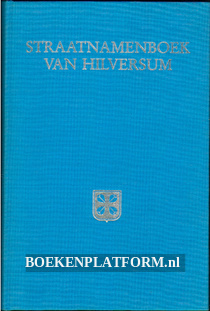 Straatnamenboek van Hilversum