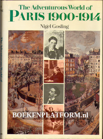 The Adventurous World of Paris 1900 / 1914